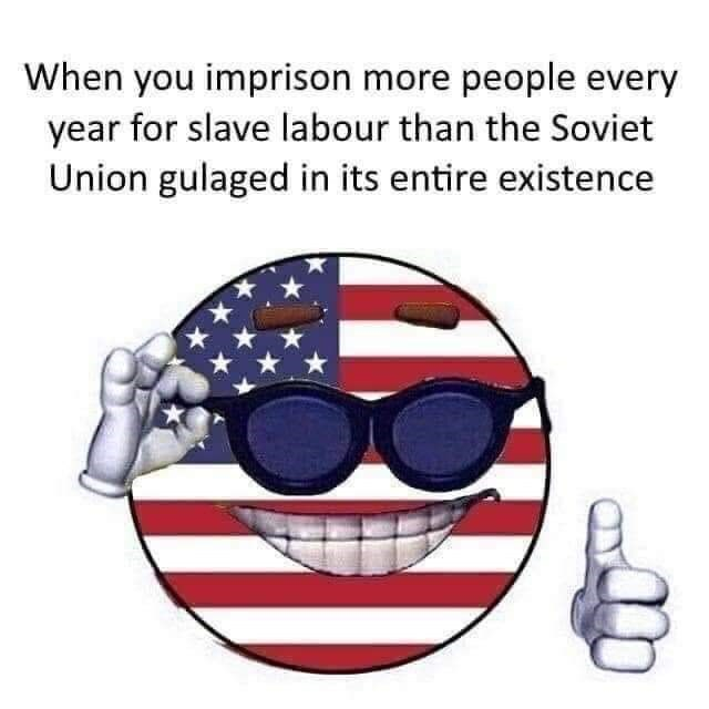Head - When you imprison more people every year for slave labour than the Soviet Union gulaged in its entire existence