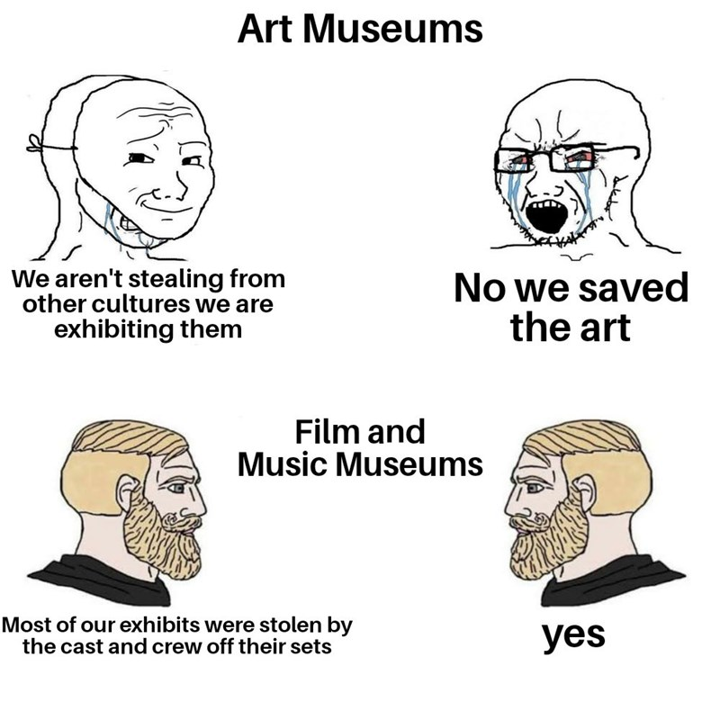 Hair - Art Museums We aren't stealing from other cultures we are exhibiting them No we saved the art Film and Music Museums Most of our exhibits were stolen by the cast and crew off their sets yes