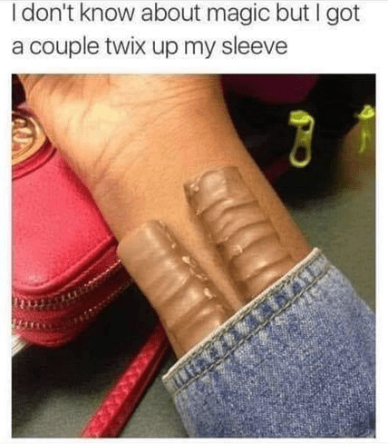 Jeans - I don't know about magic but I got a couple twix up my sleeve