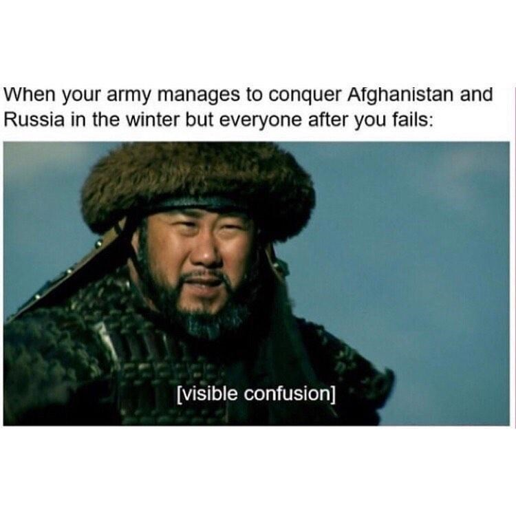 Clothing - When your army manages to conquer Afghanistan and Russia in the winter but everyone after you fails: [visible confusion]