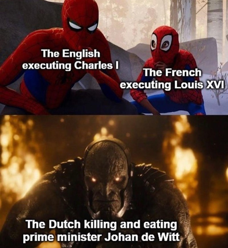Vertebrate - The English executing Charles I The French executing Louis XVI The Dutch killing and eating prime minister Johan de Witt