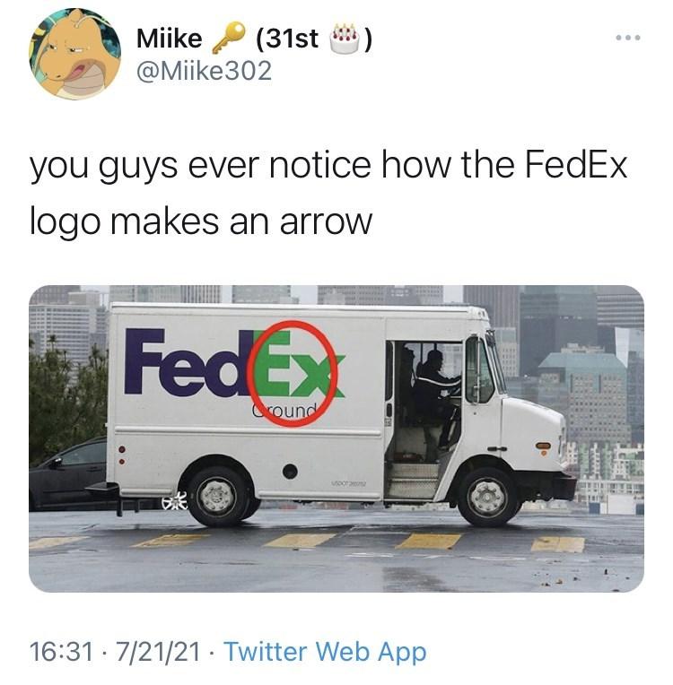 Wheel - Miike P (31st ) @Miike302 .. you guys ever notice how the FedEx logo makes an arrow FedEx Oround uoor 20 16:31 · 7/21/21 · Twitter Web App