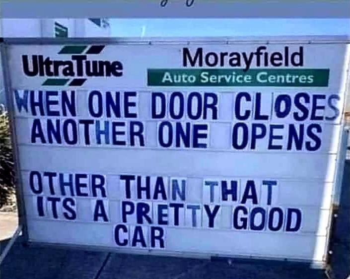 Plant - Morayfield UltraTune WHEN ONE DOOR CLOSES ANOTHER ONE OPENS Auto Service Centres OTHER THAN THAT ITS A PRETTY GOOD CAR