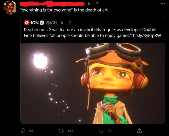"""Product - Jul 13 """"everything is for everyone"""" is the death of art @IGN · Jul 12 IGN Psychonauts 2 will feature an invincibility toggle, as developer Double Fine believes """"all people should be able to enjoy games."""" bit.ly/3yPtpBW ♡ 54 27 343 2K"""