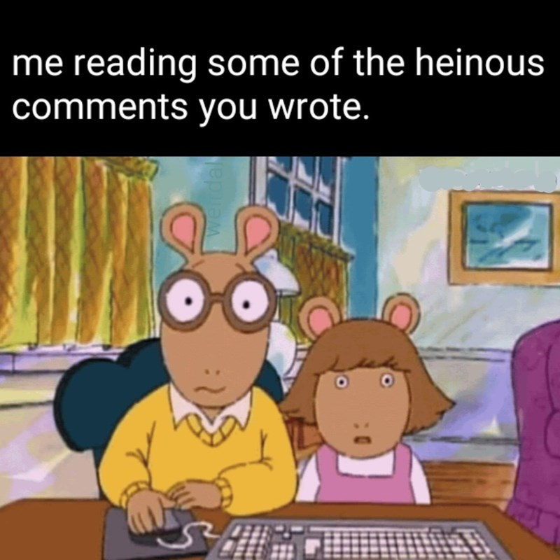 Cartoon - me reading some of the heinous comments you wrote.