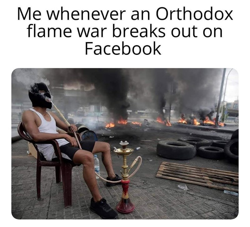 Cooking - Me whenever an Orthodox flame war breaks out on Facebook