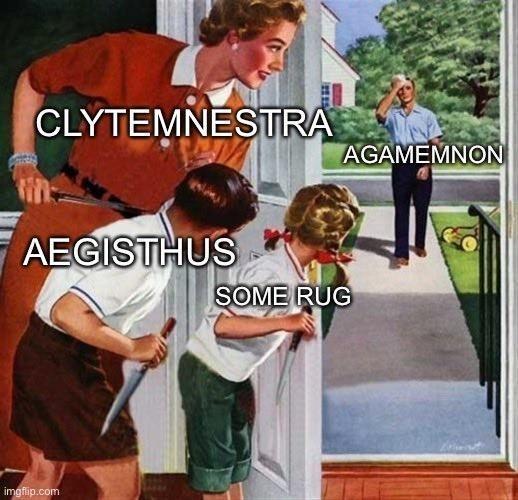 Sleeve - CLYTEMNESTRA AGAMEMNON AEGISTHUS SOME RUG imgflip.com