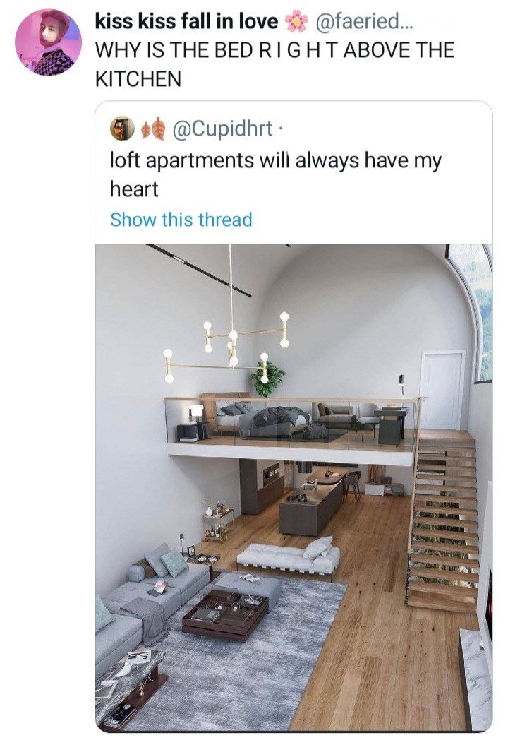 Table - @faeried... WHY IS THE BED RIGHTABOVE THE kiss kiss fall in love KITCHEN * @Cupidhrt · loft apartments will always have my heart Show this thread