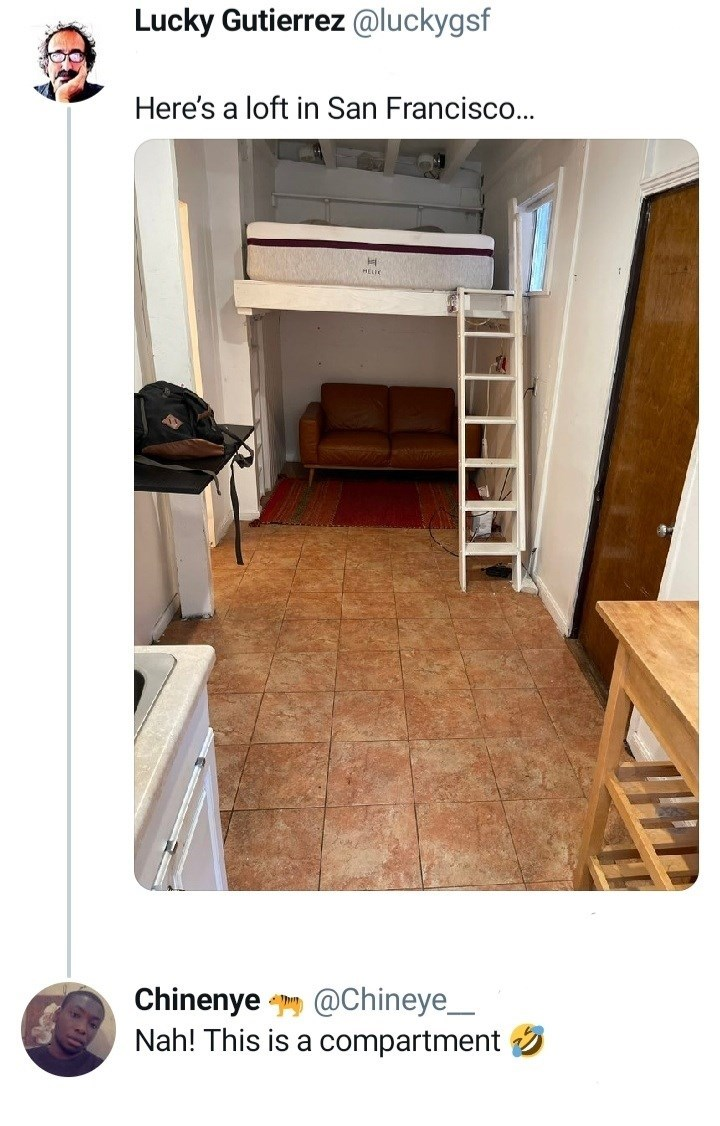 Property - Lucky Gutierrez @luckygsf Here's a loft in San Francisco... HELIC Chinenye @Chineye_ Nah! This is a compartment