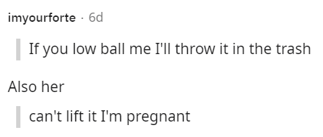 Font - imyourforte - 6d | If you low ball me I'll throw it in the trash Also her |can't lift it I'm pregnant
