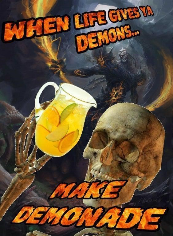 Poster - WHEN LIFEGIVES YA DEMONS. MAKE DEMONADE