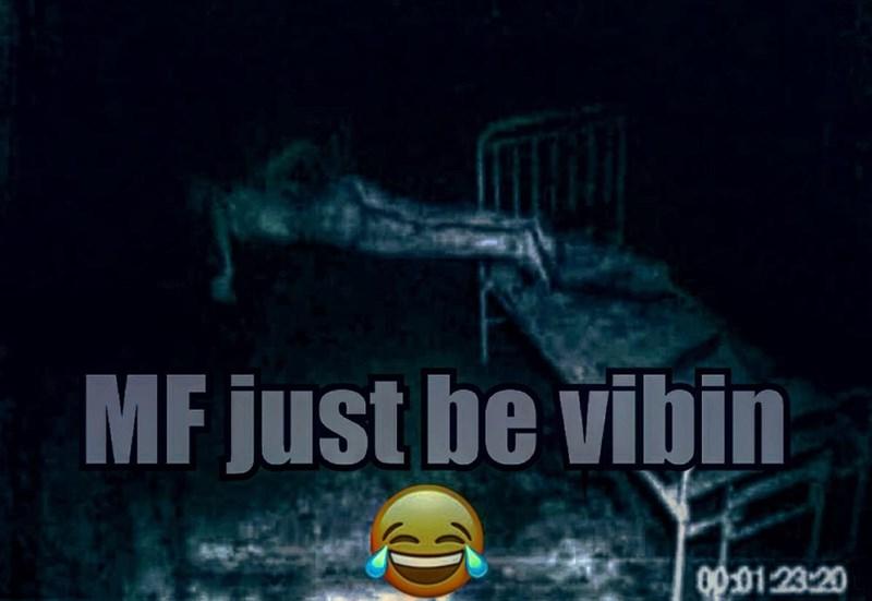 World - MF just be vibin 00:0123-20