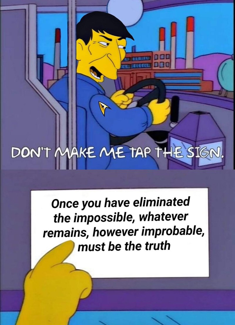 Product - DON'T MAKE ME TAR THE SIGN. Once you have eliminated the impossible, whatever remains, however improbable, must be the truth