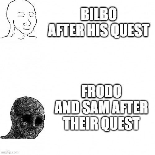 Nose - BILBO AFTER HIS QUEST FRODO AND SAMAFTER THEIR QUEST imgfip.com