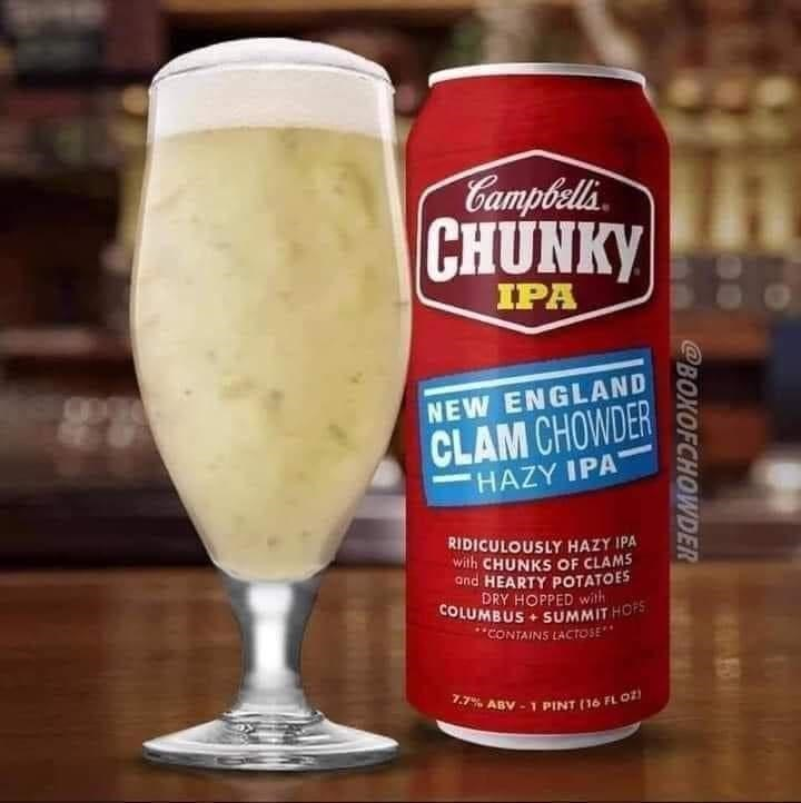 """Tableware - Campbells CHUNKY IPA NEW ENGLAND CLAM CHOWDER HAZY IPA RIDICULOUSLY HAZY IPA with CHUNKS OF CLAMS and HEARTY POTATOES DRY HOPPED with COLUMBUS + SUMMIT HOPS """"CONTAINS LACTOSE"""" 7.7% ABV -1 PINT (16 FL O @BOXOFCHOWDER"""