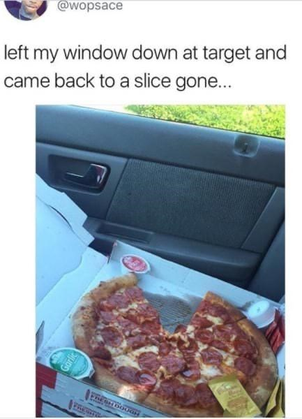 Food - @wopsace left my window down at target and came back to a slice gone... Garlic