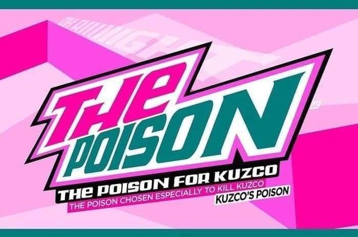 Rectangle - TIEL oiSON THE POIS ON FOR KUZCO THE POISON CHOSEN ESPECIALLY TO KILL KUZCO KUZCO'S POISON