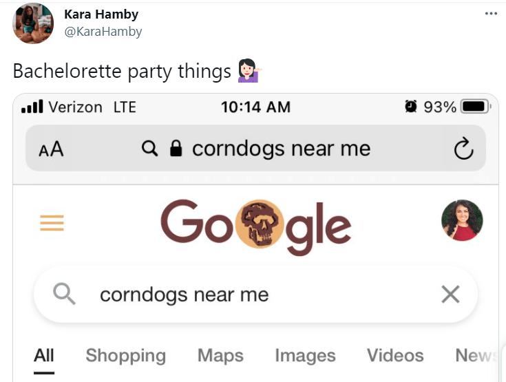 Product - Kara Hamby @KaraHamby Bachelorette party things ull Verizon LTE 10:14 AM O 93% AA Q A corndogs near me Go@gle corndogs near me All Shopping Maps Images Videos News