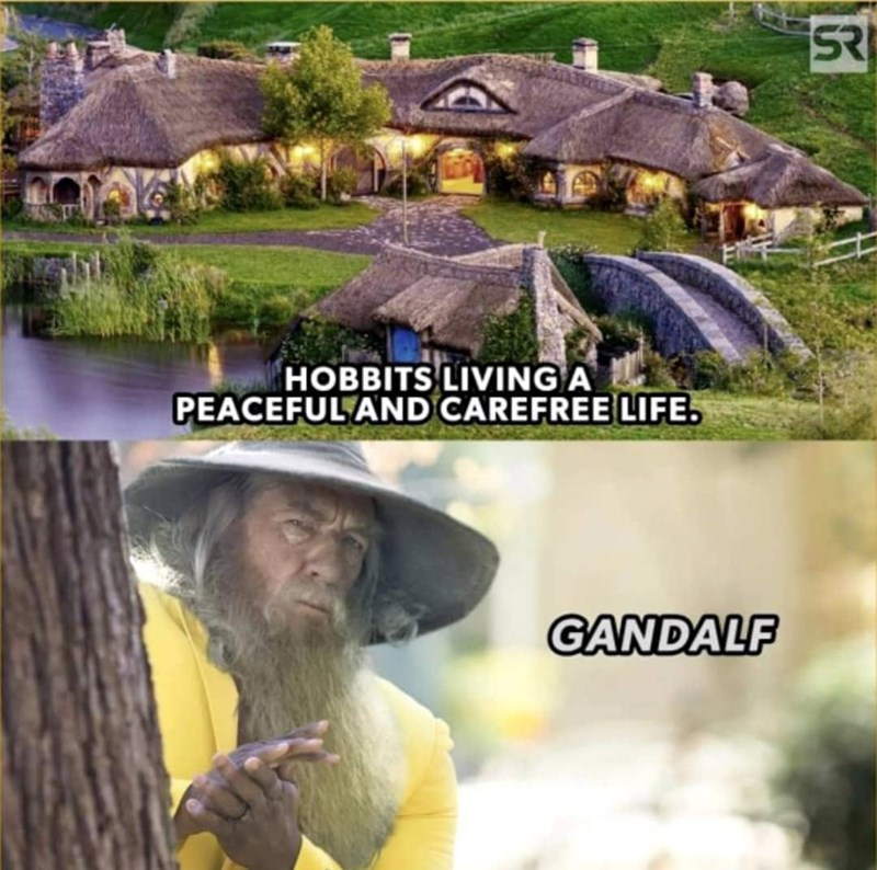 Plant - SR HOBBITS LIVING A PEACEFUL AND CAREFREE LIFE. GANDALF