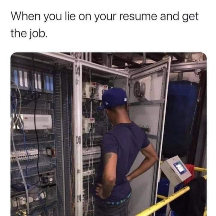 Jeans - When you lie on your resume and get the job.