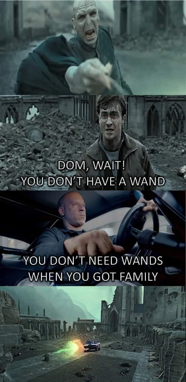 Photograph - DOM, WAIT! YOU DON'T HAVE A WAND YOU DON'T NEED WANDS WHEN YOU GOT FAMILY