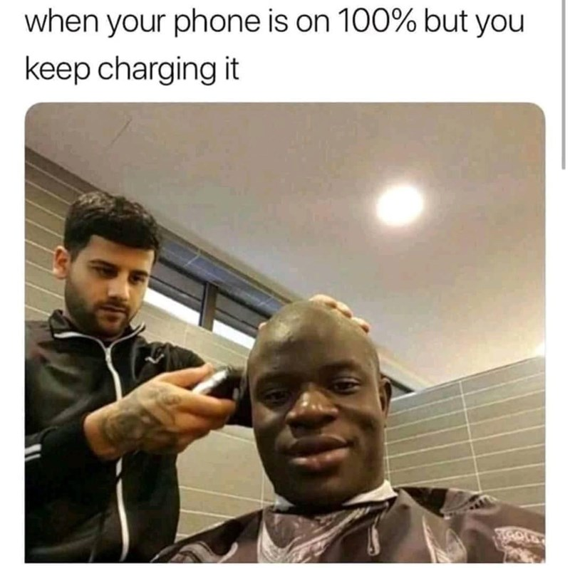 Forehead - when your phone is on 100% but you keep charging it