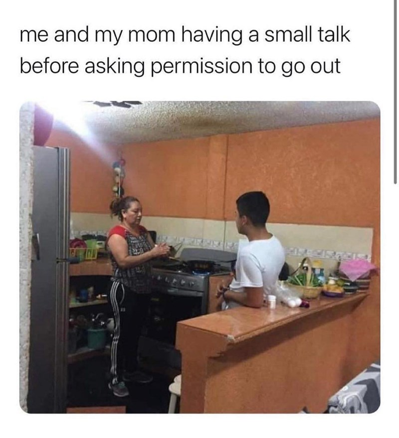 Shirt - me and my mom having a small talk before asking permission to go out