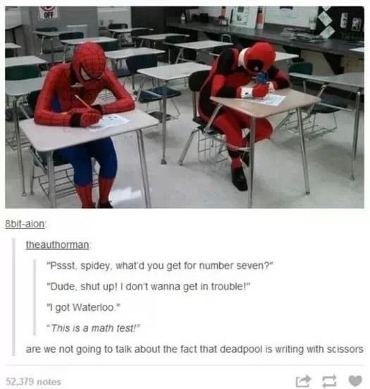 """Furniture - 8bit-alon theauthorman """"Pssst, spidey, what'd you get for number seven?"""" """"Dude, shut up! I don't wanna get in trouble!"""" """"I got Waterloo."""" """"This is a math test!"""" are we not going to talk about the fact that deadpool is writing with scissors 52,379 notes 76"""