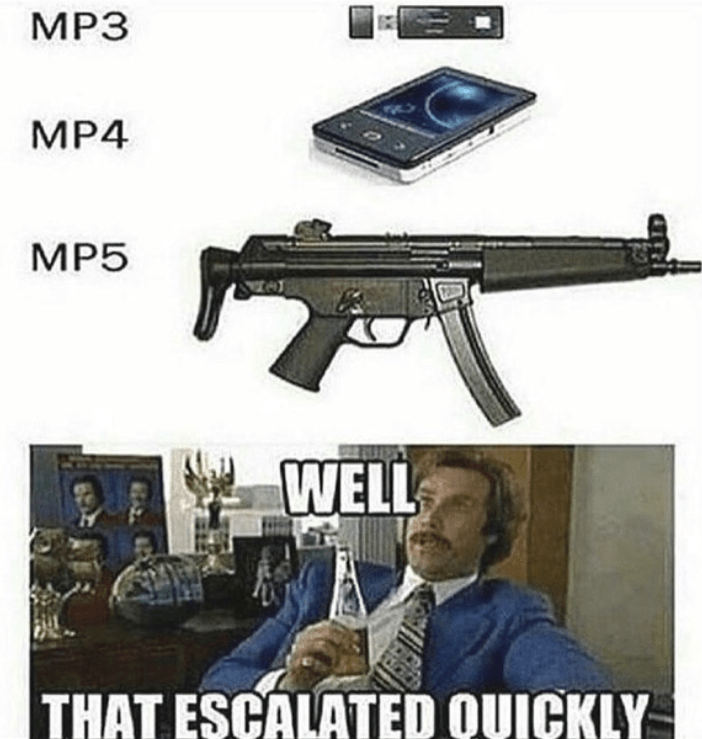 Photograph - МP3 MP4 MP5 WELL THAT ESCALATED QUICKLY