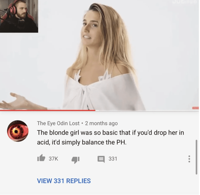 Product - The Eye Odin Lost · 2 months ago The blonde girl was so basic that if you'd drop her in acid, it'd simply balance the PH. 37K 331 VIEW 331 REPLIES