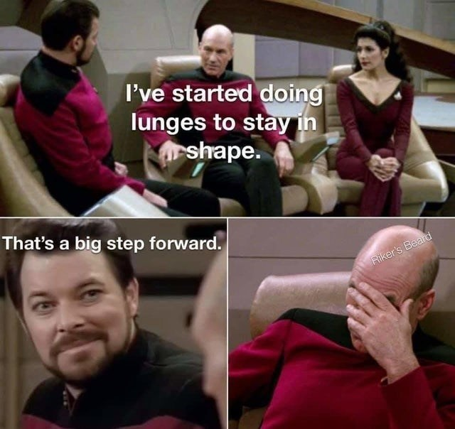 Clothing - I've started doing lunges to stay in rshape. That's a big step forward. Riker's Beard