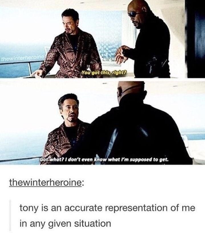 Clothing - thewinterheroine You'got this, right? Got what? I don't even know what l'm supposed to get. thewinterheroine: tony is an accurate representation of me in any given situation