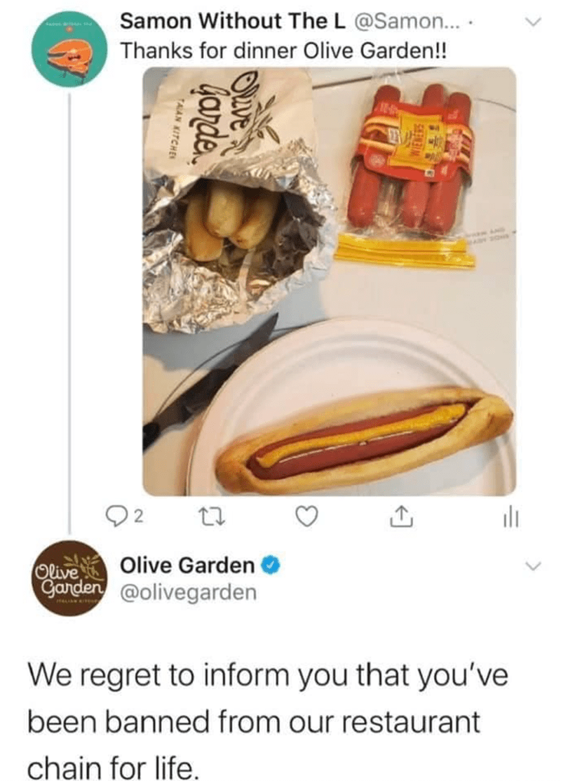 Product - Samon Without The L @Samon.. · Thanks for dinner Olive Garden!! 2 ili Olive Olive Garden O Garden @olivegarden We regret to inform you that you've been banned from our restaurant chain for life. <> Ove dande. TAAN KITCHEN