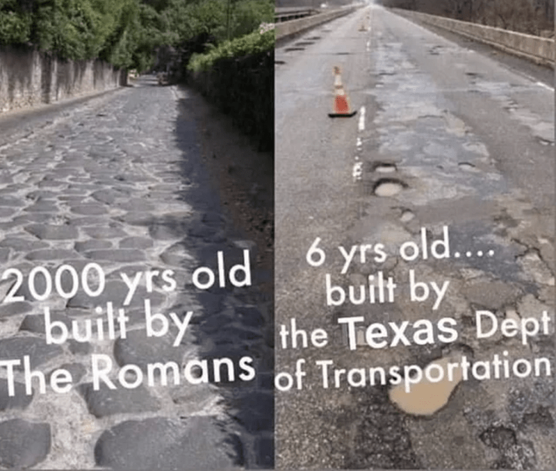 Water - 2000 yrs old 6 yrs old... built by the Texas Dept The Romans of Transportation built by