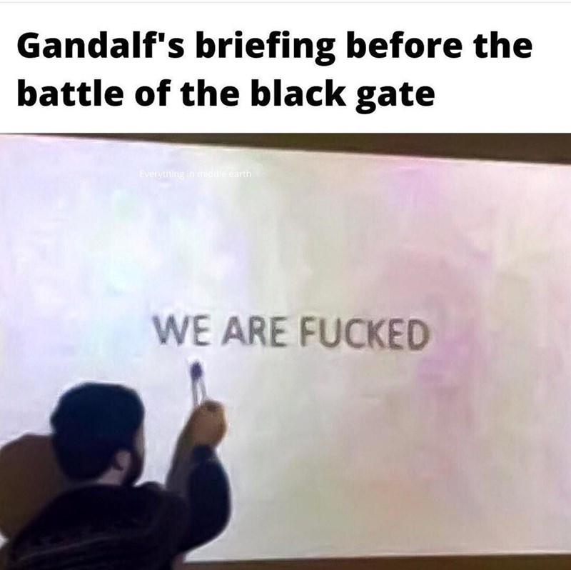Handwriting - Gandalf's briefing before the battle of the black gate Everything in middle earth WE ARE FUCKED