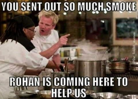Tableware - YOU SENT OUT SO MUCH SMOKE ROHAN IS COMING HERE TO HELP US @the_hobbit memes