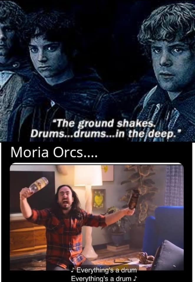 """Face - """"The ground shakes. Drums...drums...in the deep. Moria Orcs.... SEverything's a drum Everything's a drum . GAD"""
