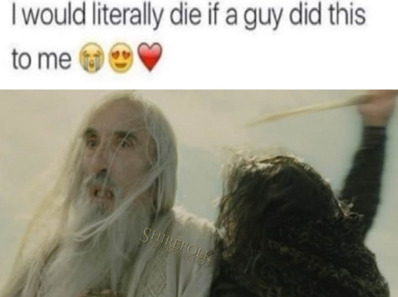 Eyebrow - I would literally die if a guy did this to me SHIREFOLK A SHIREPOSTING GROUP