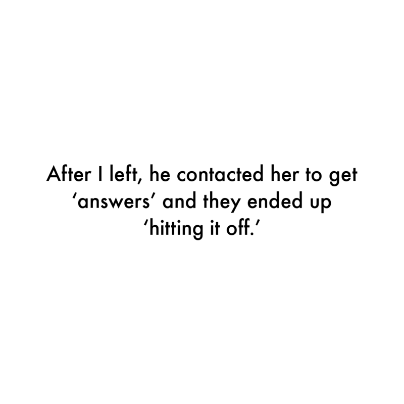 Font - After I left, he contacted her to get 'answers' and they ended up 'hitting it off.'