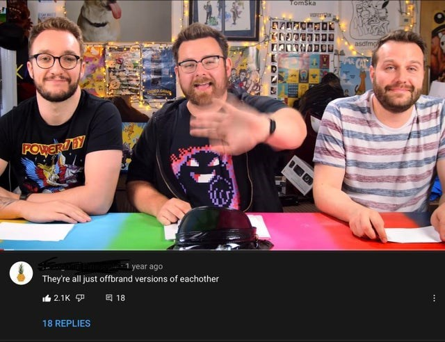 Smile - TomSka asdfmo POWERIY 1 year ago They're all just offbrand versions of eachother 由2.1K 中 回 18 18 REPLIES