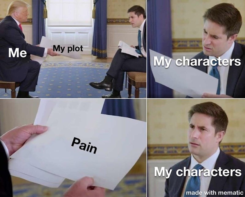 Joint - My plot Me My characters Pain My characters made with mematic