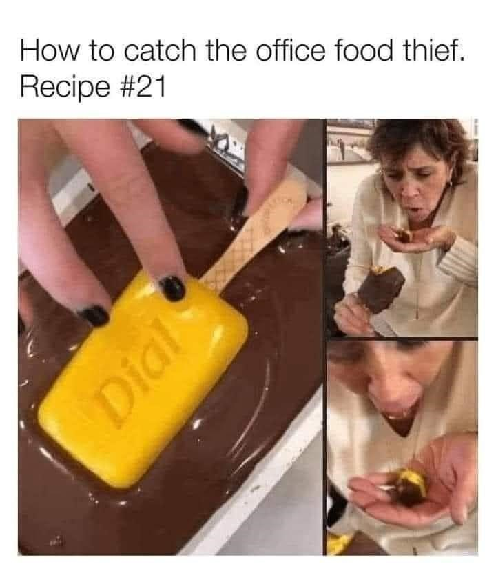 Food - How to catch the office food thief. Recipe #21 Dial