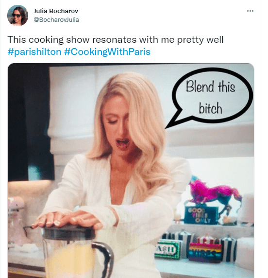 Photograph - Julia Bocharov @BocharovJulia This cooking show resonates with me pretty well #parishilton #CookingWithParis Blend this bitch GO0 ONLY ASH