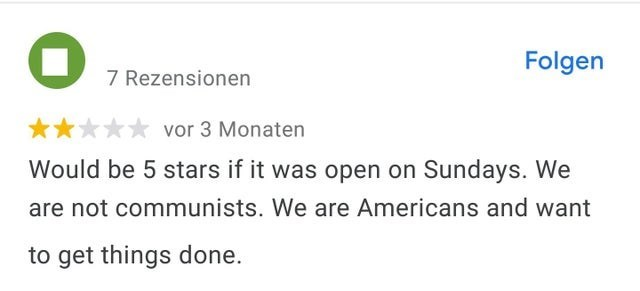 Rectangle - Folgen 7 Rezensionen vor 3 Monaten Would be 5 stars if it was open on Sundays. We are not communists. We are Americans and want to get things done.