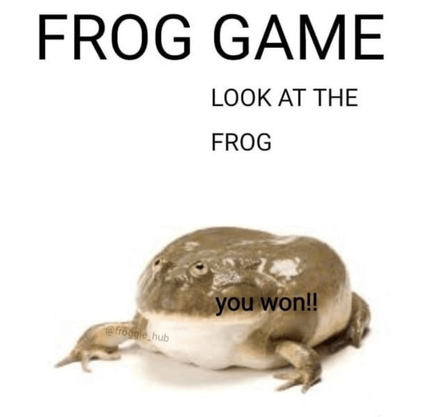 Organism - FROG GAME LOOK AT THE FROG you won!! @froggle hub