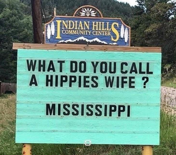 Plant - NDIAN HILL( COMMUNITY CENTER, Sh WHAT DO YOU CALL A HIPPIES WIFE ? MISSISSIPPI