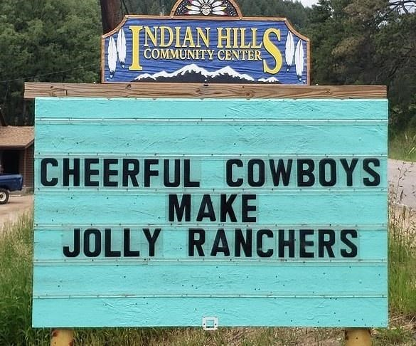 Daytime - TNDIAN HILL( COMMUNITY CENTER, E CHEERFUL COWBOYS MAKE JOLLY RANCHERS