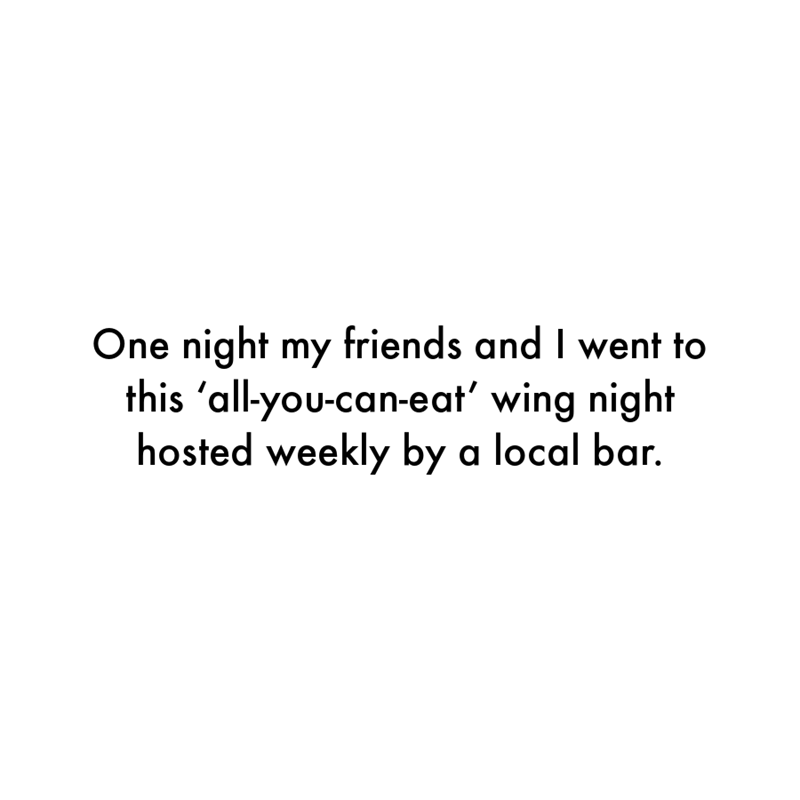 Font - One night my friends and I went to this 'all-you-can-eat' wing night hosted weekly by a local bar.