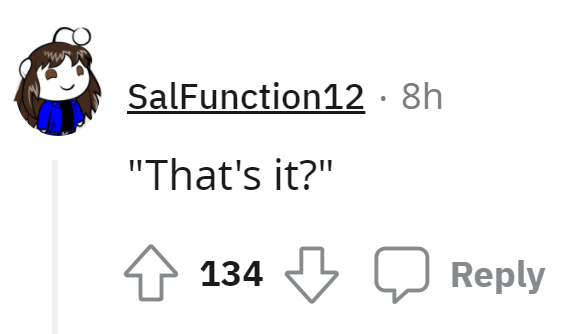 """Gesture - SalFunction12 · 8h """"That's it?"""" 134 Reply"""
