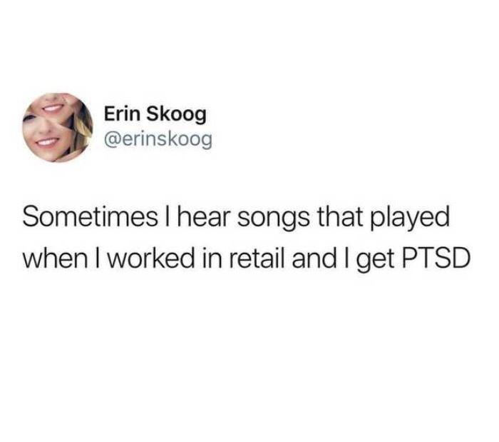 Jaw - Erin Skoog @erinskoog Sometimes I hear songs that played when I worked in retail and I get PTSD
